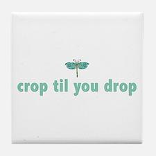 crop til you drop Tile Coaster