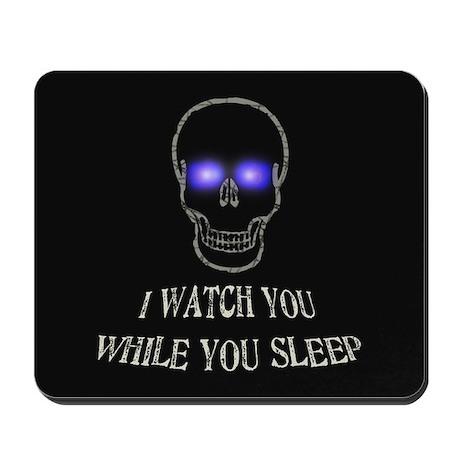 Watch You Sleep Mousepad