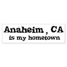 Anaheim - hometown Bumper Bumper Sticker