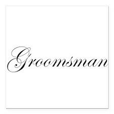 "Groomsman.png Square Car Magnet 3"" x 3"""