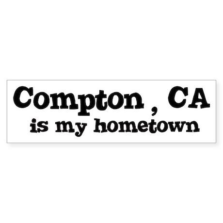 Compton - hometown Bumper Sticker