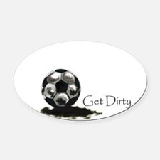 Get Dirty Soccer.png Oval Car Magnet