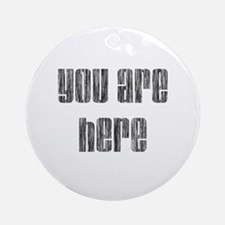 You are Here Ornament (Round)