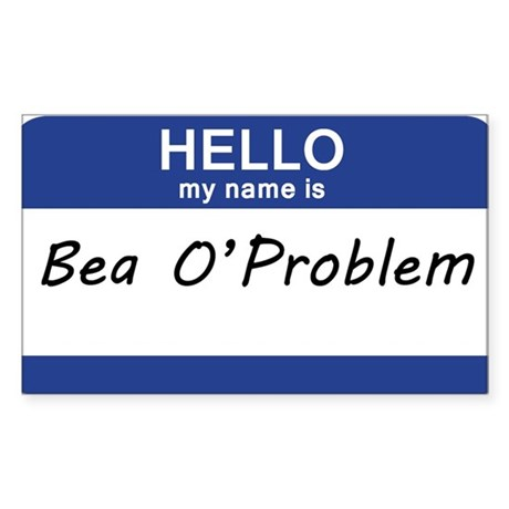 Hell my name is Bea OProblem Sticker (Rectangle)