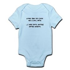 Born During Spray Season Infant Bodysuit Body Suit