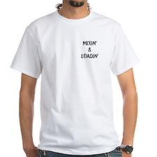 Mixin & Loadin Shirt