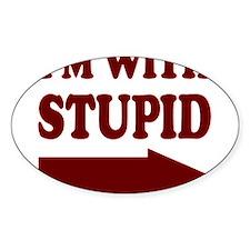 IM WITH STUPID (arrow) Sticker (Oval)
