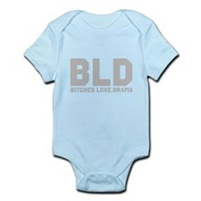 BLD Bitches Love drama! Infant Bodysuit