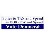 Better to Tax than Borrow Bumper Sticker