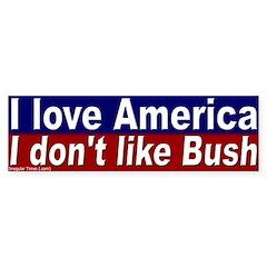 Love America Not Bush Bumper Bumper Sticker