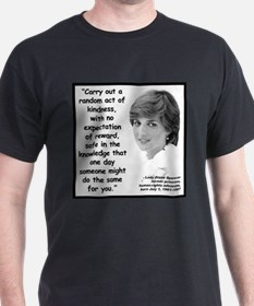 Diana Kindness Quote 2 T-Shirt