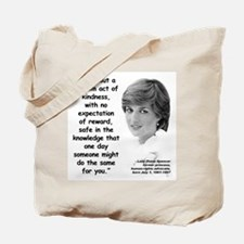 Diana Kindness Quote 3 Tote Bag