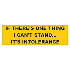 intolerance Bumper Bumper Sticker