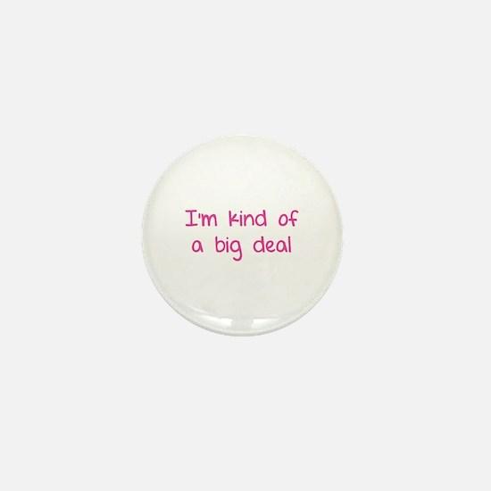 I'm kind of a big deal Mini Button