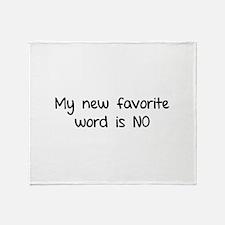 My new favorite word is NO. Throw Blanket