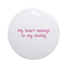 My heart belongs te my daddy Ornament (Round)