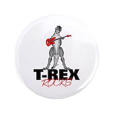 """Tyrannosaurus Rex Rocks 3.5"""" Button"""
