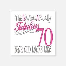 "Fabulous 70yearold.png Square Sticker 3"" x 3"""
