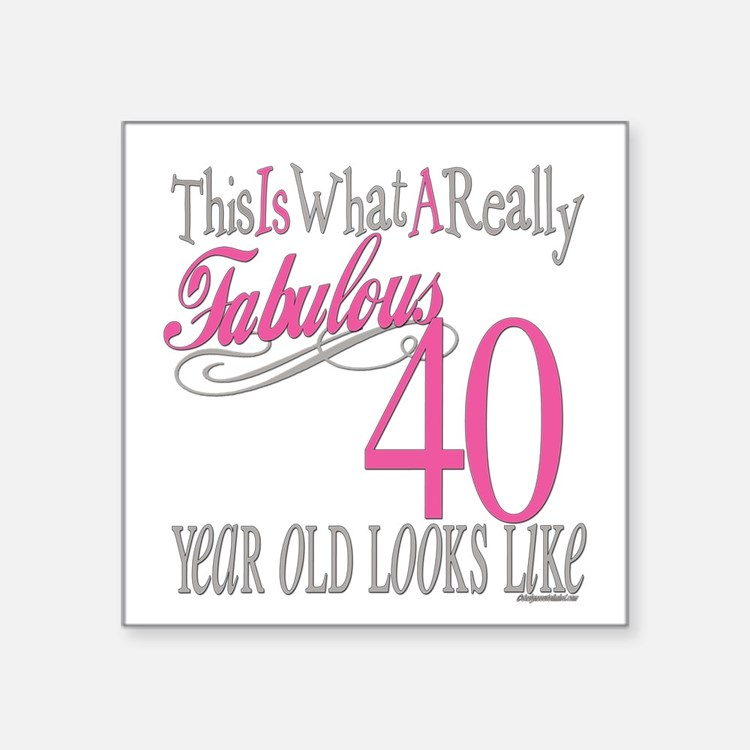 "Fabulous 40yearold copy.png Square Sticker 3"" x 3"""