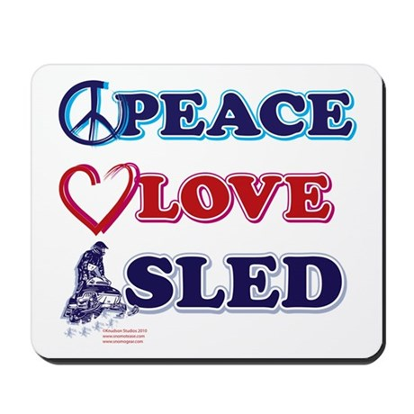 Snowmobiling/Peace,Love,Sled Mousepad