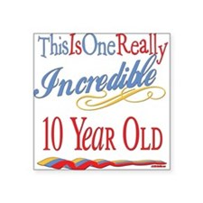 """Incredibleat10.png Square Sticker 3"""" x 3"""""""