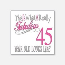 "Fabulous 45yearold.png Square Sticker 3"" x 3"""