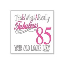 "Fabulous 85yearold.png Square Sticker 3"" x 3"""