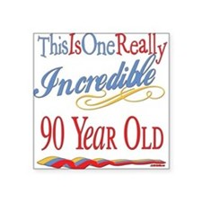 "Incredibleat90.png Square Sticker 3"" x 3"""