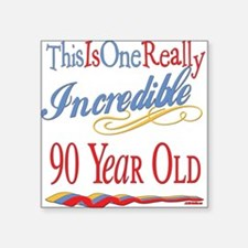 """Incredibleat90.png Square Sticker 3"""" x 3"""""""
