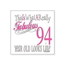 "Fabulous 94yearold.png Square Sticker 3"" x 3"""