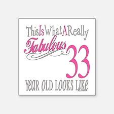 "Fabulous 33yearold.png Square Sticker 3"" x 3"""