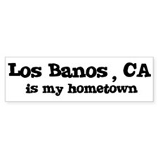 Los Banos - hometown Bumper Bumper Sticker