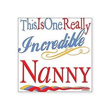 "Incredible NANNY.png Square Sticker 3"" x 3"""