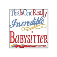 """Incredible BABYSITTER.png Square Sticker 3"""" x 3"""""""
