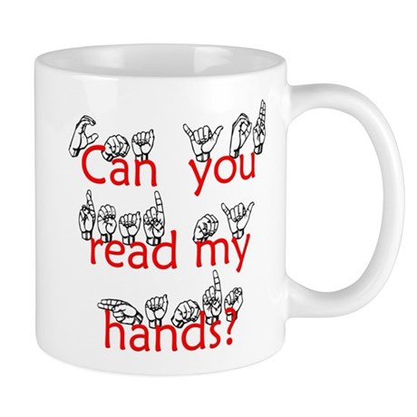 Can You Read My Hands Mug