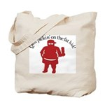 Quit Picking on the Fat Kid Tote Bag