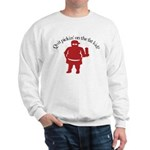 Quit Picking on the Fat Kid Sweatshirt