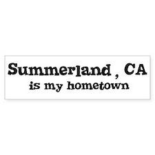 Summerland - hometown Bumper Bumper Sticker