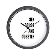 Sex Drugs and Dubstep Wall Clock