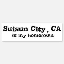 Suisun City - hometown Bumper Bumper Bumper Sticker