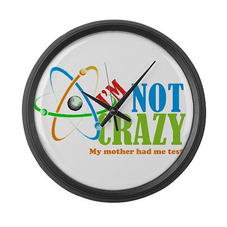 I'm Not Crazy the big bang theory Large Wall Clock