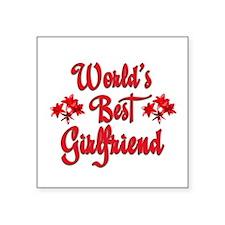 10x10_apparelworldsbestgirlfriend.jpg Square Stick
