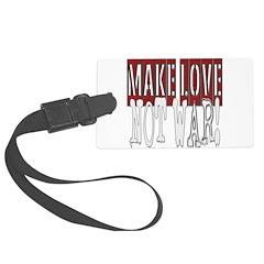 makelovenotwar copy.png Luggage Tag
