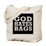 God hates Canvas Bags