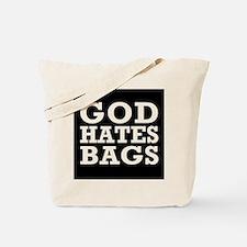 God Hates Bags Tote Bag