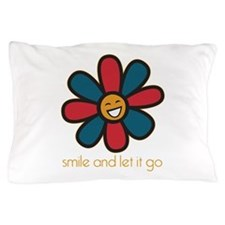 Smile and Let It Go Pillow Case