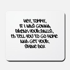 Awesome Quotes Hey Tommy Mousepad