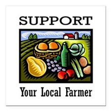 """Support Your Local Farmer Square Car Magnet 3"""" x 3"""