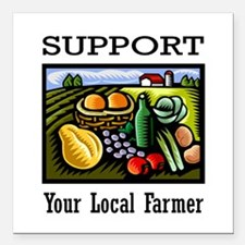 "Support Your Local Farmer Square Car Magnet 3"" x 3"