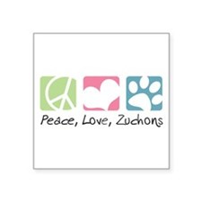 "Peace, Love, Zuchons Square Sticker 3"" x 3"""